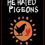 hehatedpigeons-poster
